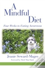 A Mindful Diet: Four Weeks To Eating Awa
