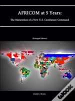 Africom At 5 Years: The Maturation Of A New U.S. Combatant Command