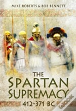 The Spartan Supremacy 412-371 Bc