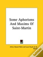 Some Aphorisms And Maxims Of Saint-Martin