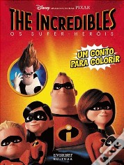The Incredibles, os Super-Heróis