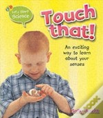 Touch That!