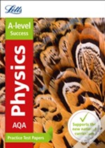 Letts A-Level Practice Test Papers - New 2015 Curriculum - A-Level Physics: Practice Test Papers
