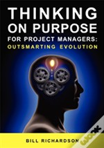 Thinking On Purpose For Project Managers