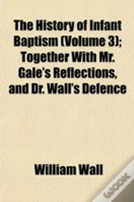 The History Of Infant Baptism (Volume 3)