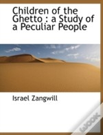 Children Of The Ghetto : A Study Of A Pe