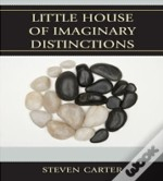 Little House Of Imaginary Distinctions