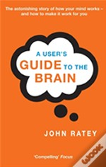User'S Guide To The Brain