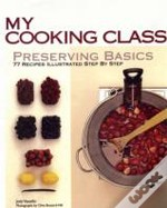 My Cooking Class: Preserving Basics