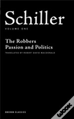 Plays'The Robbers', 'Passion And Politics'