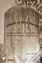 Ghosts Of Fort Worth