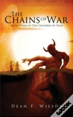 The Chains Of War: Book Three Of The Chi