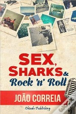 Sex, Sharks and Rock and Roll