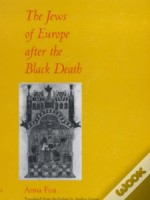The Jews Of Europe After The Black Death