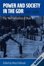 Power And Society In The Gdr, 1961-1979