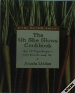 Wook.pt - The Oh She Glows Cookbook