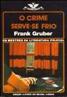 O Crime Serve-Se Frio