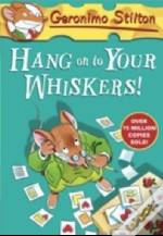 Geronimo Stilton Hang on to Your Whiskers!
