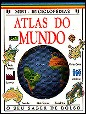 Mini - Enciclopédias  Atlas do Mundo