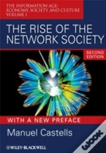 The Rise Of The Network Societyinformation Age: Economy, Society, And Culture