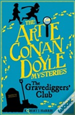 Artie Conan Doyle And The Gravediggers' Club