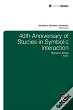 40th Anniversary Of Studies In Symbolic Interaction