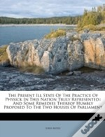 The Present Ill State Of The Practice Of