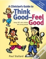 Clinicians Guide To Think Good, Feel Good