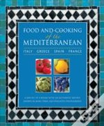 Food And Cooking Of The Mediterranean: Italy - Greece - Spain - France