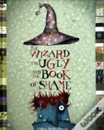 WIZARD, THE UGLY, AND THE BOOK OF SHAME