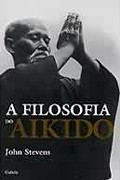 A Filosofia do Aikido