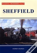 Railway Memories No.27 Sheffield