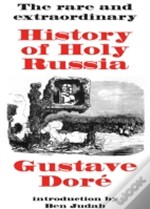 The Rare And Extraordinary History Of Holy Russia