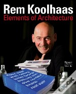 Rem Koolhaas Elements Of Architecture /Anglais