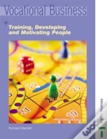 Training, Developing And Motivating People