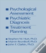 Psychological Assessment, Psychiatric Diagnosis And Treatment Planning