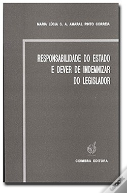Wook.pt - Responsabilidade do Estado e Dever de Indemnizar do Legislador