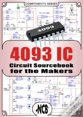 4093 Ic - Circuit Sourcebook For The Makers