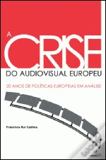 A Crise do Audiovisual Europeu