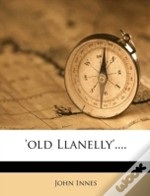 'Old Llanelly'....