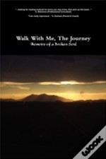 Walk With Me, The Journey