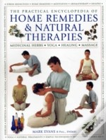 The Practical Encyclopedia Of Home Remedies & Natural Therapies