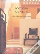 Mexican Architects: New Millennium Homes