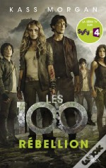 Les 100 - Tome 4 Rebellion