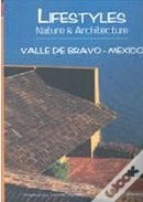 Lifestyles Nature & Architecture: Valle de Bravo, Mexico