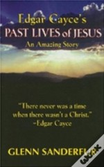 Edgar Cayces Past Lives Of Jesus