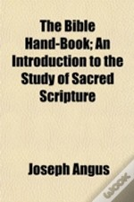 The Bible Hand-Book; An Introduction To