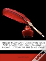 Merely Mary Ann: Comedy In Four Acts Ada