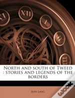 North And South Of Tweed : Stories And L