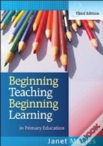 Beginning Teaching Beginning Learning